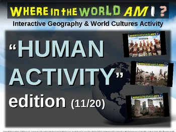 """Where in the World Am I? Fun Geography/Culture Game - """"HUMAN ACTIVITY"""" (11/20)"""