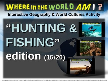 "Where in the World Am I? Fun Geography/Culture Game ""HUNTING & FISHING"" (15/20)"