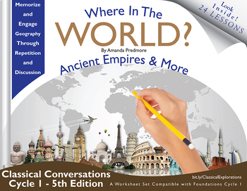 Where in the World - Ancient Empires & More - Classical Conv. 5th Ed. Cycle 1