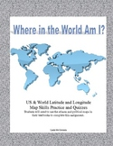 Where in the World and USA Am I ? Using Latitude and Longitude