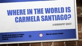 Where in the World is Carmela Santiago?  Adventure Thirteen