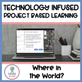 Where in the World is Carmen Sandiego? Technology Infused Project Based Learning