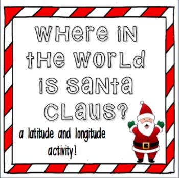 Where in the World is Santa? Latitude and Longitude Activity!