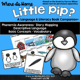 Where is Home Little Pip? A Book Companion CCSS Aligned IE