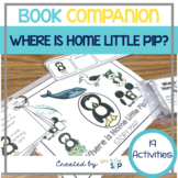 Where is Home Little Pip Book Companion:  Speech Language and Literacy