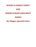 Where is Howie's Owie? and Where is Bear's Boo-Boo? Games