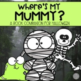 Where's My Mummy? A Book Companion for October