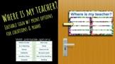 Where is My Teacher? Classroom Door Sign