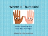 Where is Thumpkin? Sing Along PPT/ Learn the Finger Names Activities