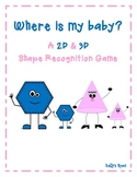 Where is my Baby? A 2D and 3D Shape recognition Game