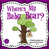 Where is my Baby Bear? An Alphabet Matching Book