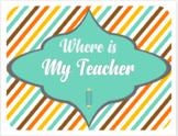 Where is my Teacher locator poster!**Editable**