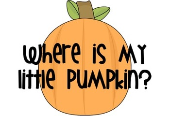 Where is my little pumpkin?- Positional Words