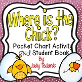 Where is the Chick?  (Pocket Chart Activity and Student Books))