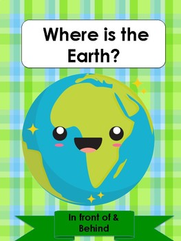 Where is the Earth in front of/ behind