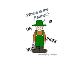 Where is the Farmer? | IN, ON, UNDER, NEXT TO