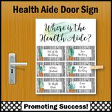 Where is the Health Aide Door Sign, Nurse Appreciation Gift NOT EDITABLE
