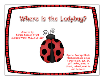 Where is the Ladybug? Spring Spatial Concept Book,Flashcards and Bingo!