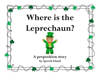 Where is the Leprechaun?: A St. Patrick's Day Preposition Story