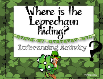 Where is the Leprechaun Hiding Inference Activity St Patrick's Day
