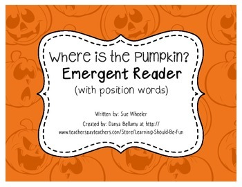 Where is the Pumpkin?  Emergent Reader (with position words)