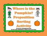 Where is the Pumpkin?  Halloween prepositions sorting & game activities