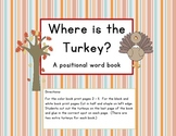 Where is the Turkey? : Interactive Positional word book Student edition