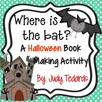 Where is the bat? (A Halloween book to teach positional words)