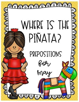 Where is the pinata? Prepositions for May!