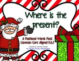 Where is the present? Christmas Positional Words K.G.1