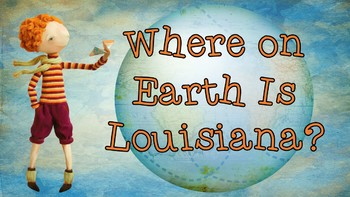 Where on Earth Is Louisiana? Presentation, Diagrams, and Assessment Questions