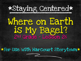 Where on Earth is My Bagel?  2nd Grade Harcourt Storytown