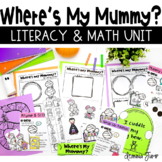 Where's My Mummy Literacy and Math Unit