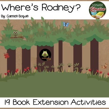 Where's Rodney? by Bogan 19 Book Extension Activities NO PREP