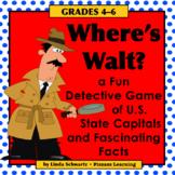 U.S. CAPITALS • Where's Walt? • U.S. State Capitals Detective Game • Grades 4–6