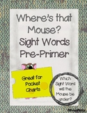 Where's that Mouse? Pre-Primer Sight Words