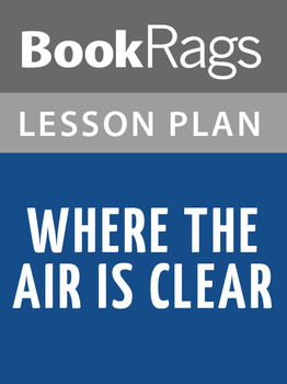 Where the Air Is Clear Lesson Plans