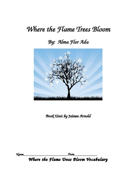Where the Flame Trees Bloom Book Unit- Vocabulary, Compreh