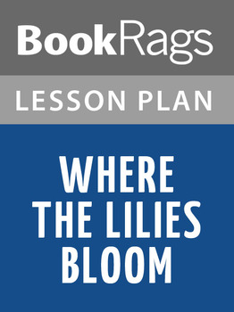 Where the Lilies Bloom Lesson Plans