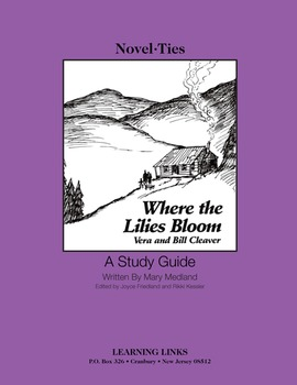 Where the Lilies Bloom - Novel-Ties Study Guide