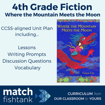 Where the Mountain Meets the Moon | 4th Grade Fiction | Unit | Lessons