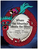Where the Mountain Meets the Moon Literature Unit