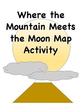 Where the Mountain Meets the Moon Map Activity
