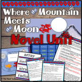 Where the Mountain Meets the Moon Novel Unit Bundle