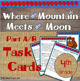 Where the Mountain Meets the Moon Task Cards Part A/B 4th Grade
