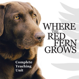 WHERE THE RED FERN GROWS Unit Plan Novel Study Bundle - Literature Guide