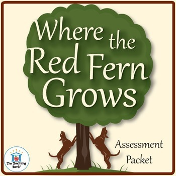 Where the Red Fern Grows Assessment Packet