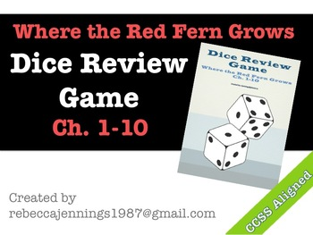 Where the Red Fern Grows Ch. 1-10 Dice Review Game