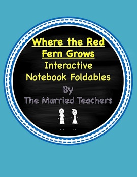 Where the Red Fern Grows Interactive Literature & Grammar Notebook Foldables