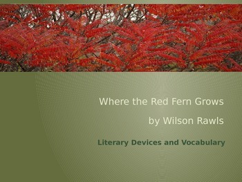 Where the Red Fern Grows Literary Devices & Vocabulary PowerPoint